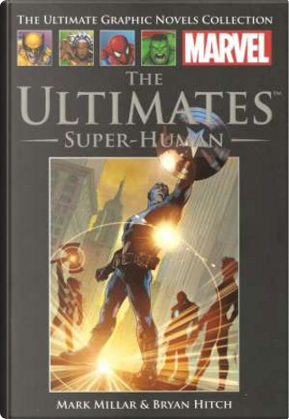 The Ultimates: Super-Human by Ralph Macchio, Mark Millar