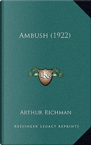 Ambush (1922) by Arthur Richman