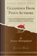 Gleanings From Pious Authors by James Montgomery