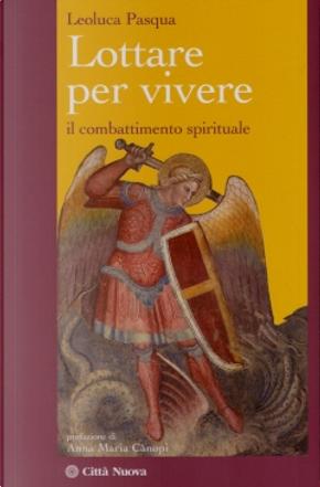Lottare per vivere. Il combattimento spirituale by Leoluca Pasqua