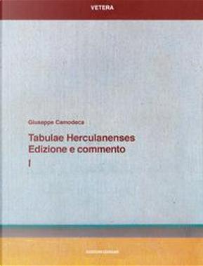 Tabulae Herculanenses. Edizione e commento by Giuseppe Camodeca