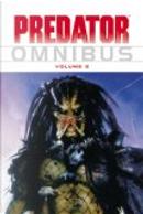 Predator Omnibus, Vol. 2 by Andrew Vachss, Evan Dorkin, John Arcudi, Randy Stradley