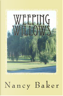 Weeping Willows by Nancy Baker