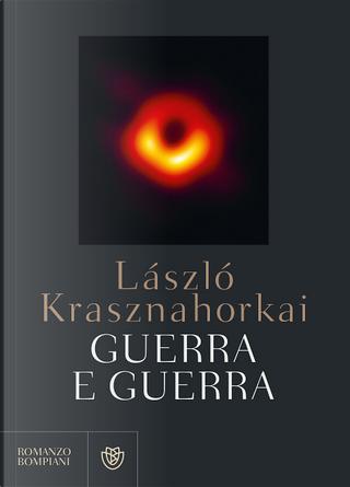 Guerra e guerra by László Krasznahorkai