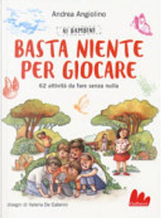 Ai bambini basta niente per giocare by Andrea Angiolino