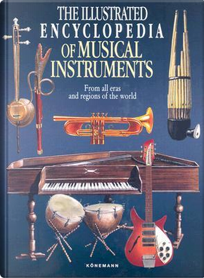 The Illustrated Encyclopedia of Musical Instruments by Bozhidar Abrashev