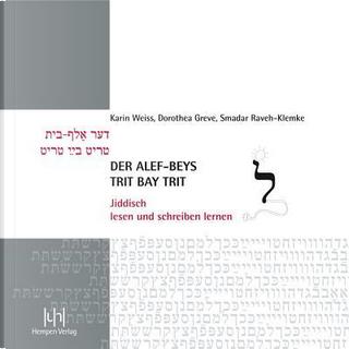 Der alef-beys, trit bay trit by Dorothea Greve