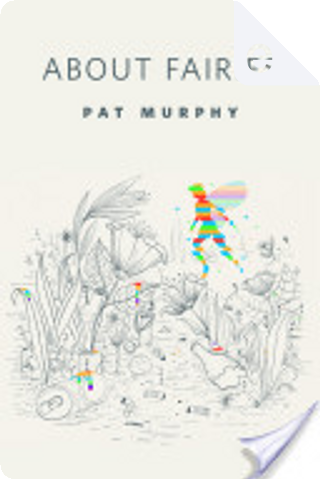 About Fairies by Pat Murphy