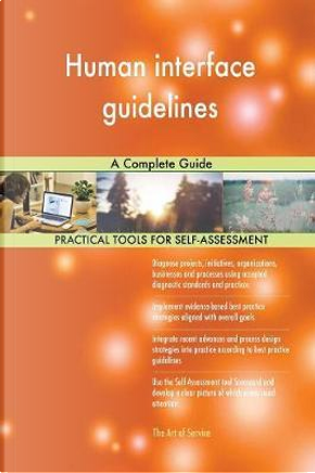Human Interface Guidelines a Complete Guide by Gerardus Blokdyk