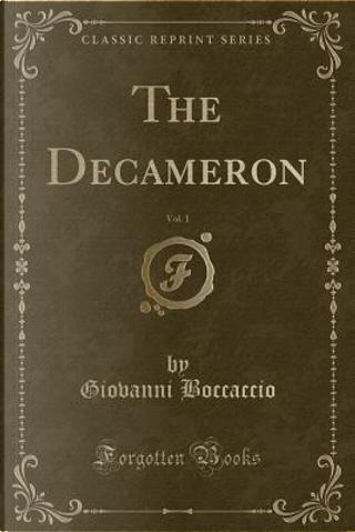 The Decameron, Vol. 1 (Classic Reprint) by Giovanni Boccaccio