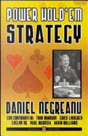 Power hold'em strategy by Daniel Negreanu