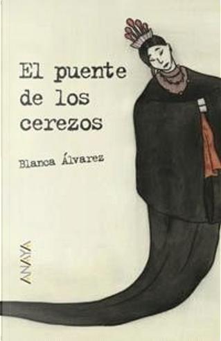 El puente de los cerezos by Blanca Álvarez