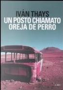 Un posto chiamato Oreja de Perro by Iván Thays