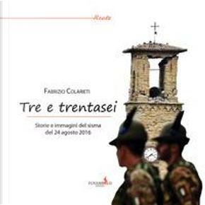 Tre e trentasei. Storie e immagini del sisma del 24 Agosto 2016. Ediz. a colori by Fabrizio Colarieti