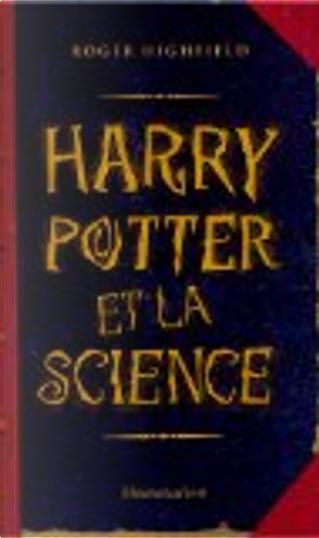 Harry Potter et la science by Roger Highfield