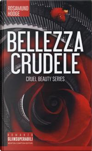 Bellezza crudele. Cruel beauty series by Rosamund Hodge
