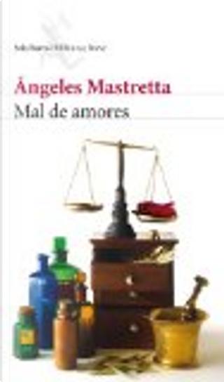 Mal de amores by Angeles Mastretta