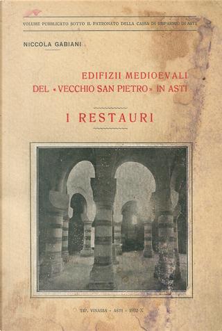 """Edifizii medioevali monumentali detti del """"vecchio san Pietro"""" in Asti by Niccola Gabiani"""
