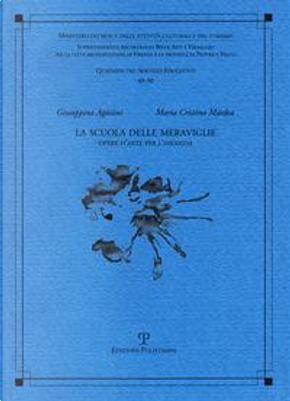 La scuola delle meraviglie. Opere d'arte per l'infanzia by Giuseppina Agostini