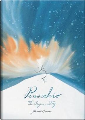 Pinocchio. The origin story by Alessandro Sanna