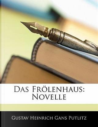 Das Frlenhaus by Gustav Heinrich Gans Putlitz