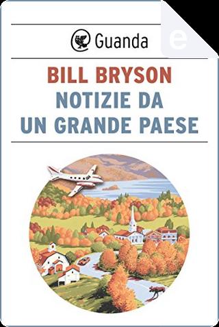 Notizie da un grande paese by Bill Bryson