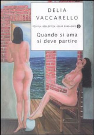 Quando si ama si deve partire by Delia Vaccarello