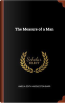 The Measure of a Man by Amelia Edith Huddleston Barr