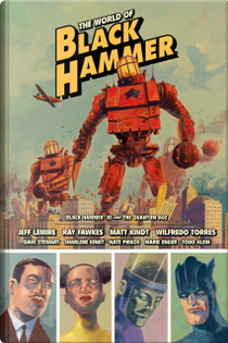 The World of Black Hammer, Vol. 2 by Jeff Lemire, Ray Fawkes