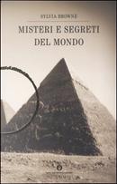 Misteri e segreti del mondo by Sylvia Browne