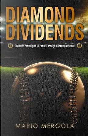 Diamond Dividends by Mario Mergola