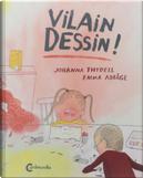 Vilain dessin ! by Johanna Thydell