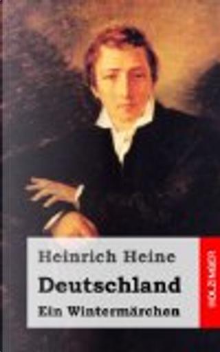 Deutschland. ein Wintermärchen by Heinrich Heine