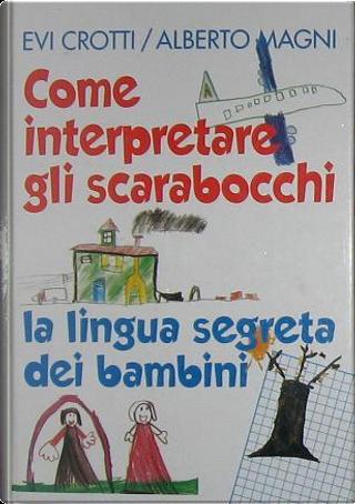 Come interpretare gli scarabocchi by Alberto Magni, Evi Crotti