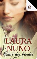 Entre dos bandos by Laura Nuño