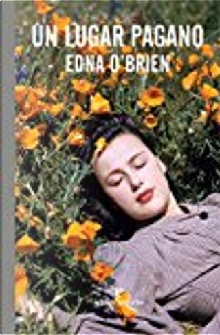 Un lugar pagano by Edna O'Brien
