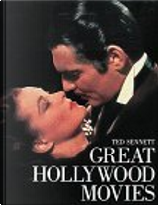 Great Hollywood Movies by Ted Sennett