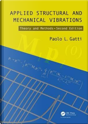 Applied Structural and Mechanical Vibrations by Paolo L. Gatti