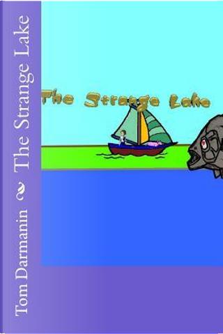 The Strange Lake by Tom Darmanin
