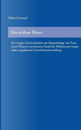 Der schlaue Planet by Walter Guttropf