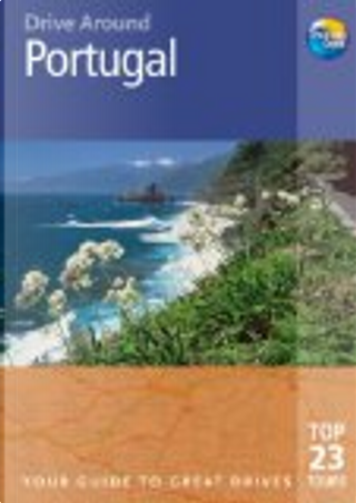 Drive Around Portugal, 2nd by Thomas Cook Publishing