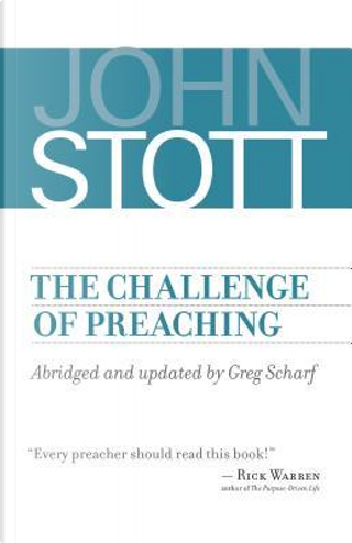 The Challenge of Preaching by John Stott