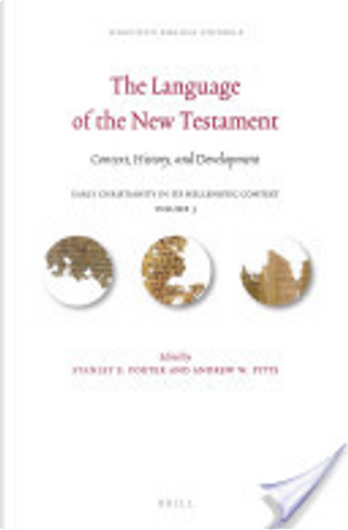 The Language of the New Testament by Stanley E. Porter