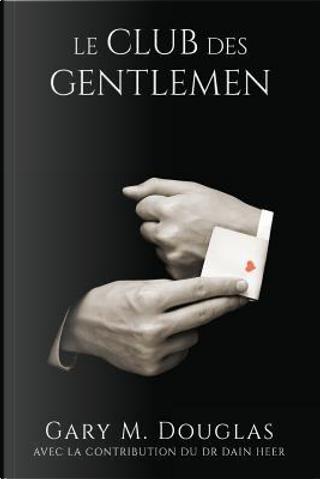 Le club des Gentlemen - French by Gary M. Douglas