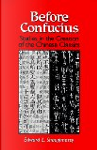Before Confucius by Edward L. Shaughnessy