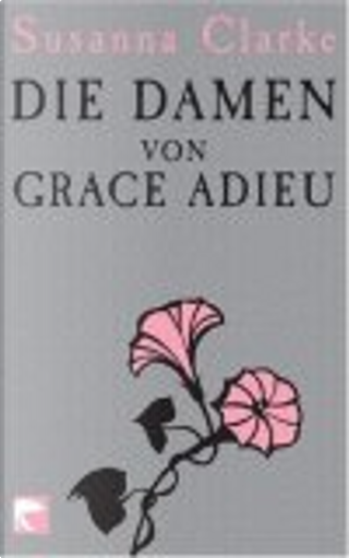 Die Damen von Grace Adieu. Erzählungen by Susanna Clarke, Anette Grube