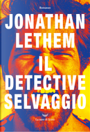 Il detective selvaggio by Jonathan Lethem