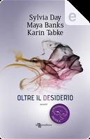 Oltre il desiderio by Karin Tabke, Maya Banks, Sylvia Day