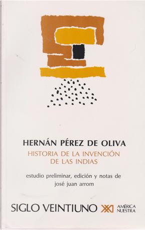 Historia de la invención de las Indias by Hernán Pérez de Oliva