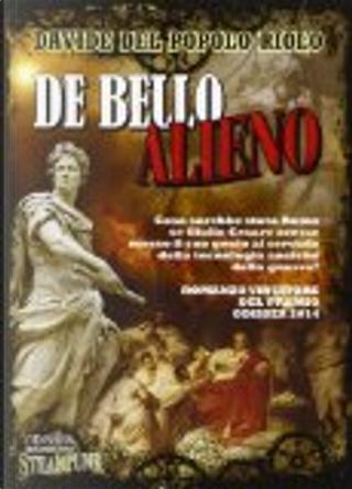 De bello alieno by Davide Del Popolo Riolo